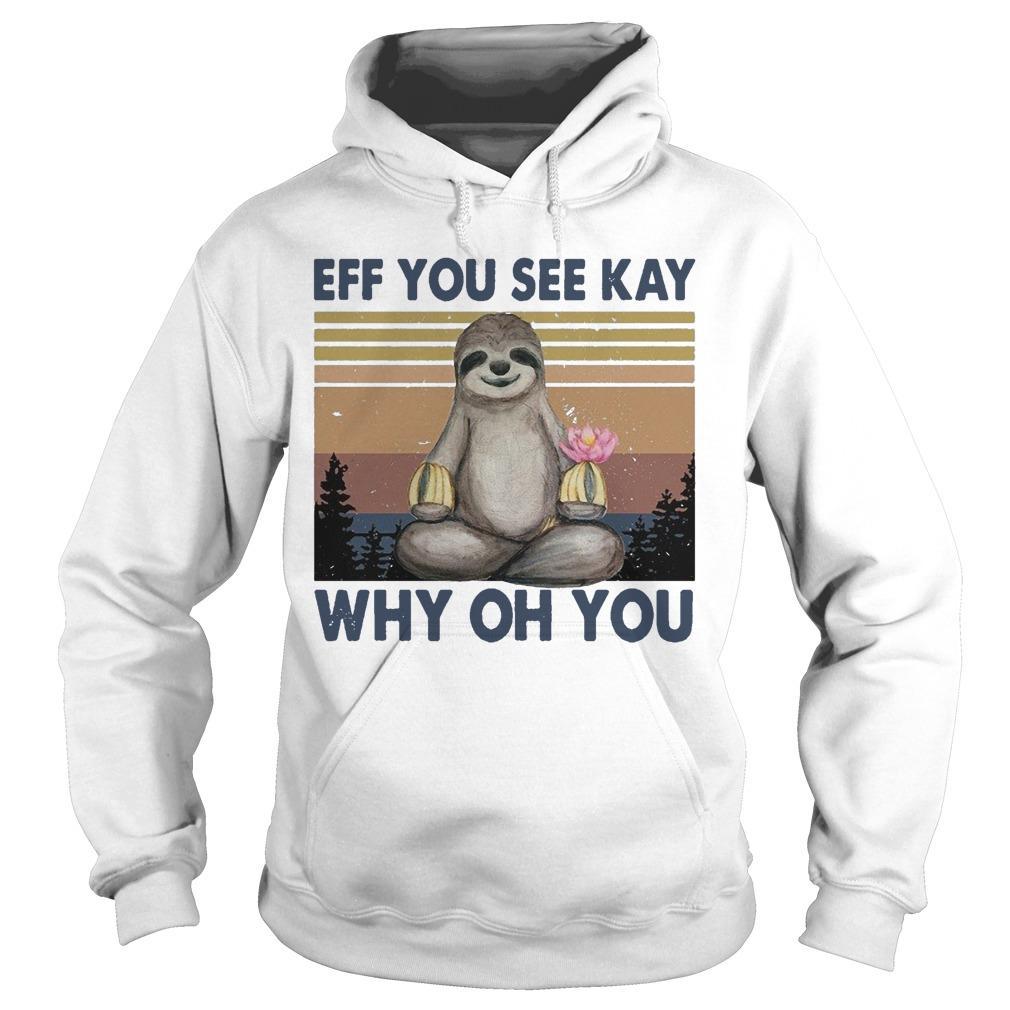 Vintage Sloth Eff You Seekay Why Oh You Hoodie
