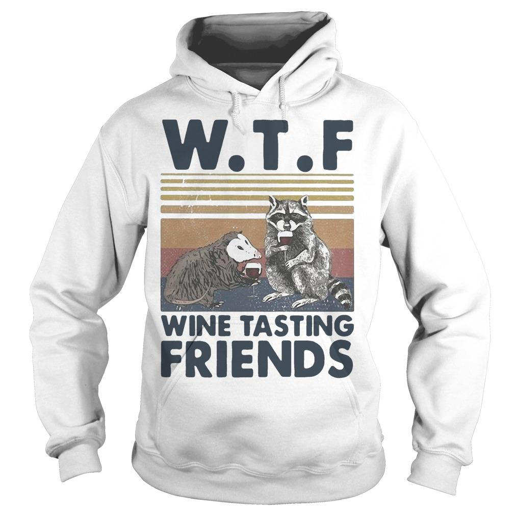 Vintage Trash Animal Wtf Wine Tasting Friends Hoodie