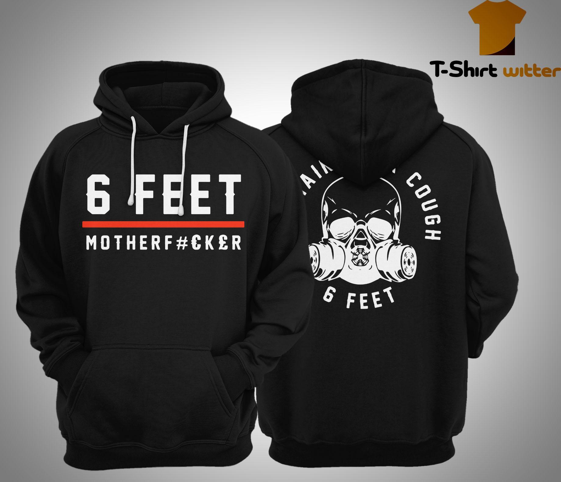 6 Feet Motherfucker Hoodie