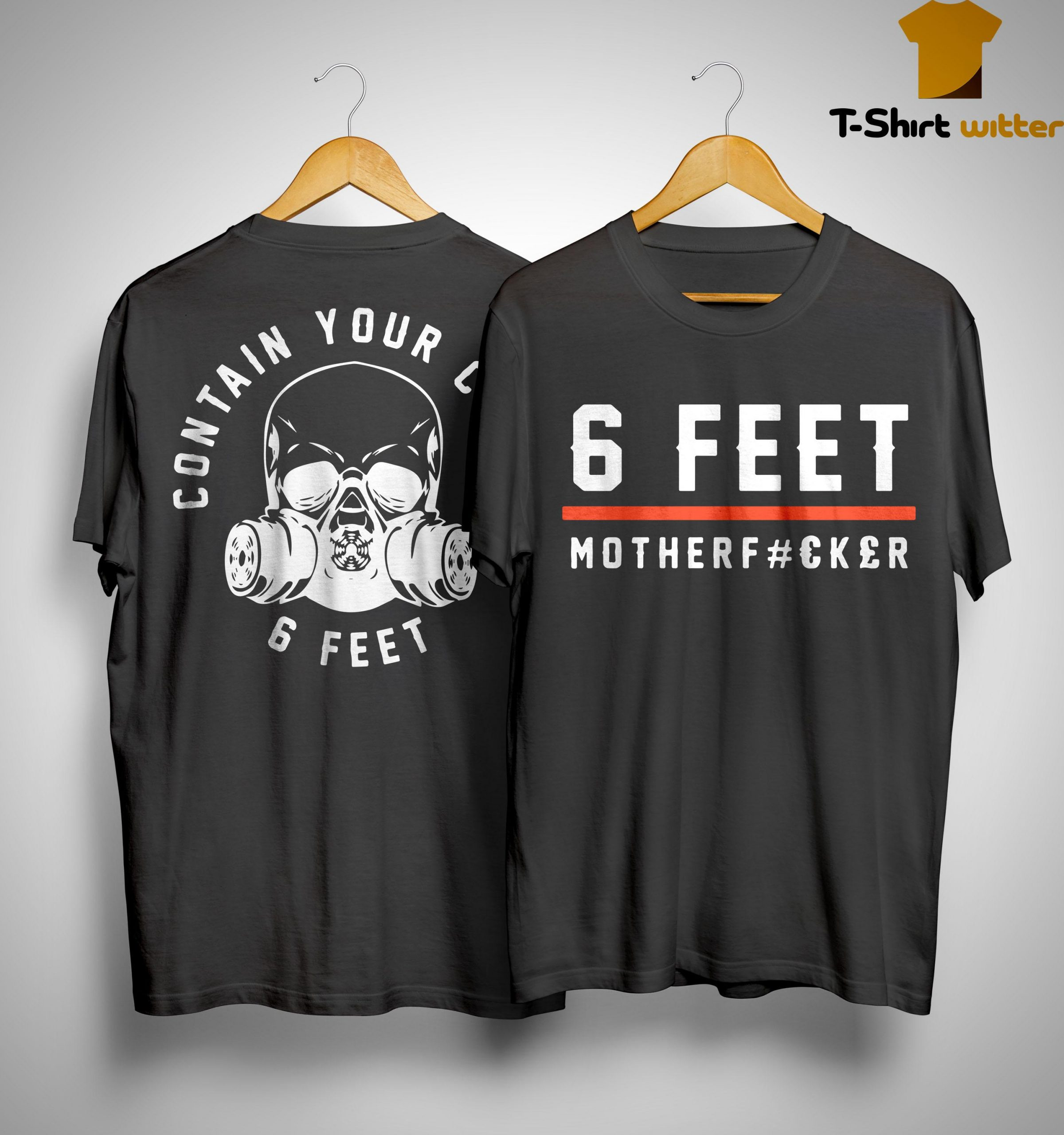 6 Feet Motherfucker Shirt