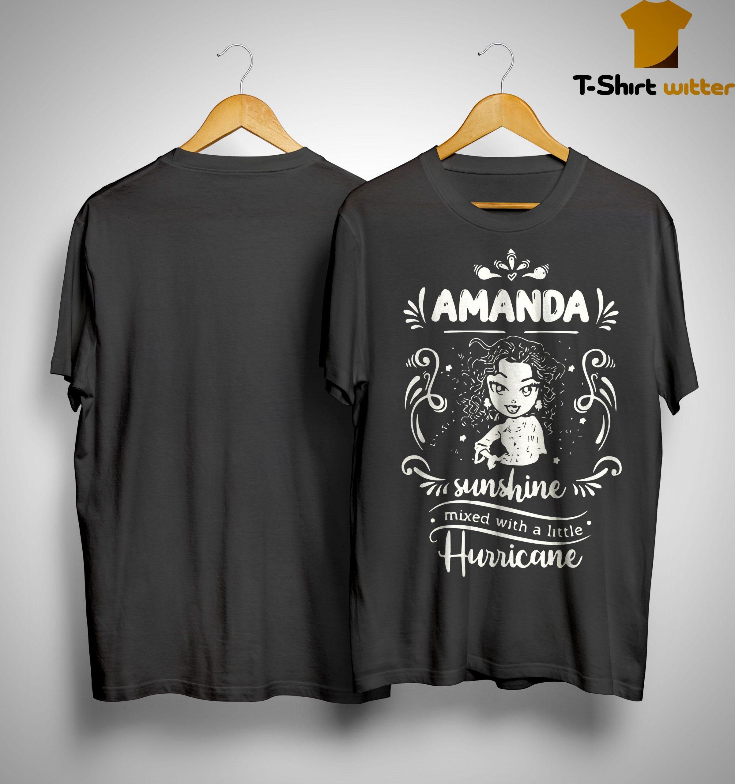Amanda Sunshine Mixed With A Little Hurricane Shirt