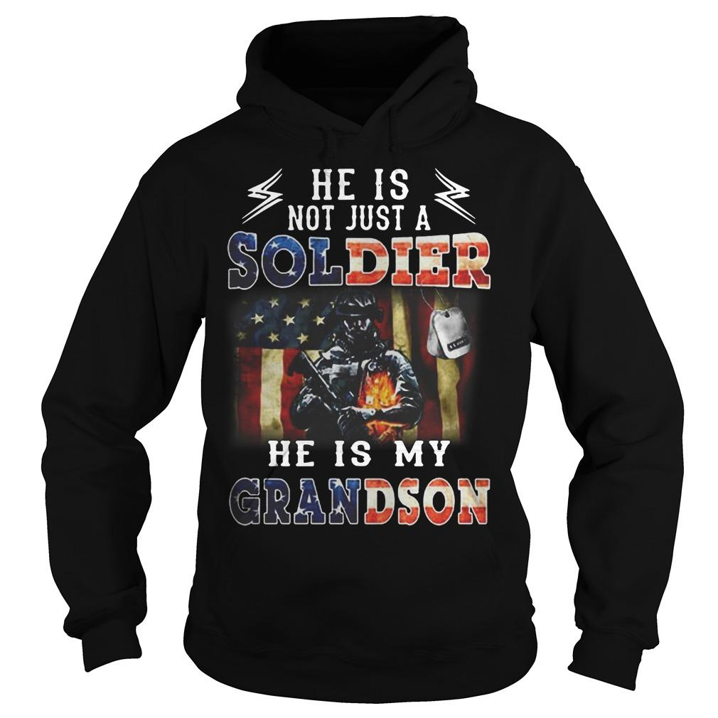 American Flag He Is Not Just A Soldier He Is My Grandson Hoodie