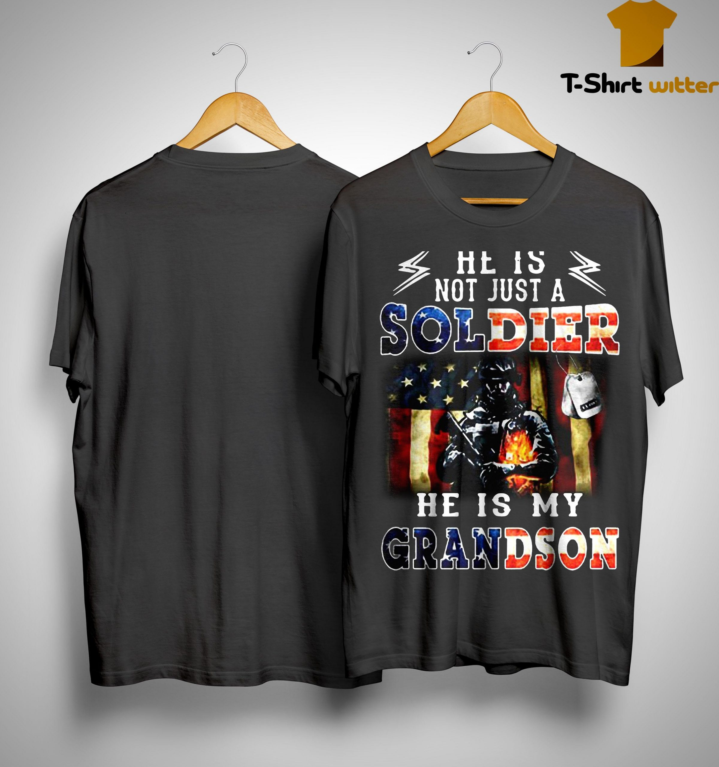 American Flag He Is Not Just A Soldier He Is My Grandson Shirt