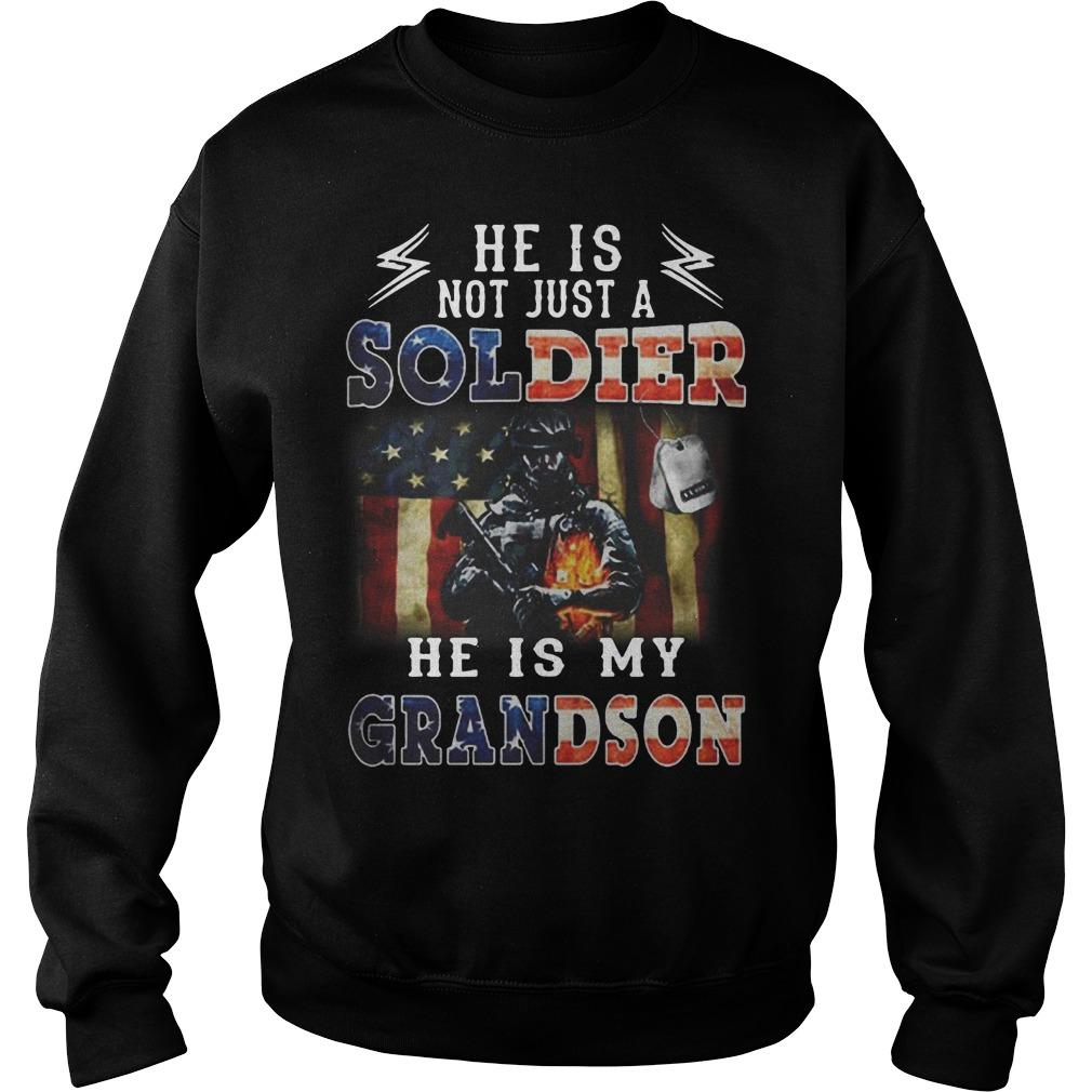American Flag He Is Not Just A Soldier He Is My Grandson Sweater