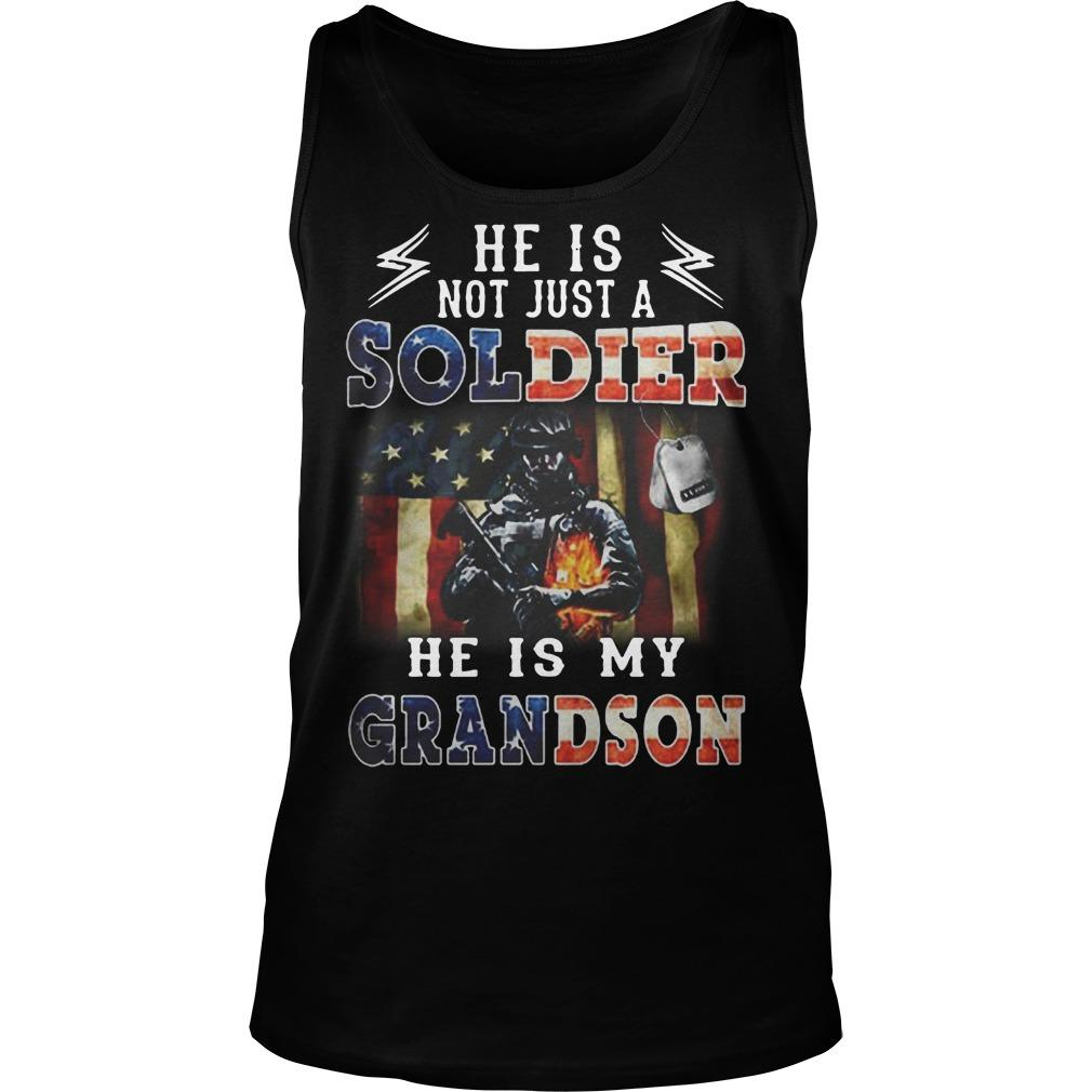 American Flag He Is Not Just A Soldier He Is My Grandson Tank Top