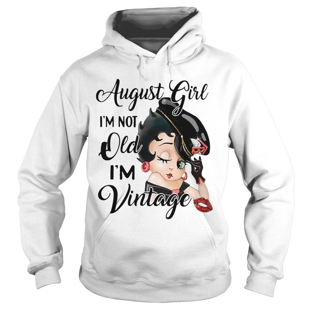 August Girl I'm Not Old I'm Vintage Hoodie