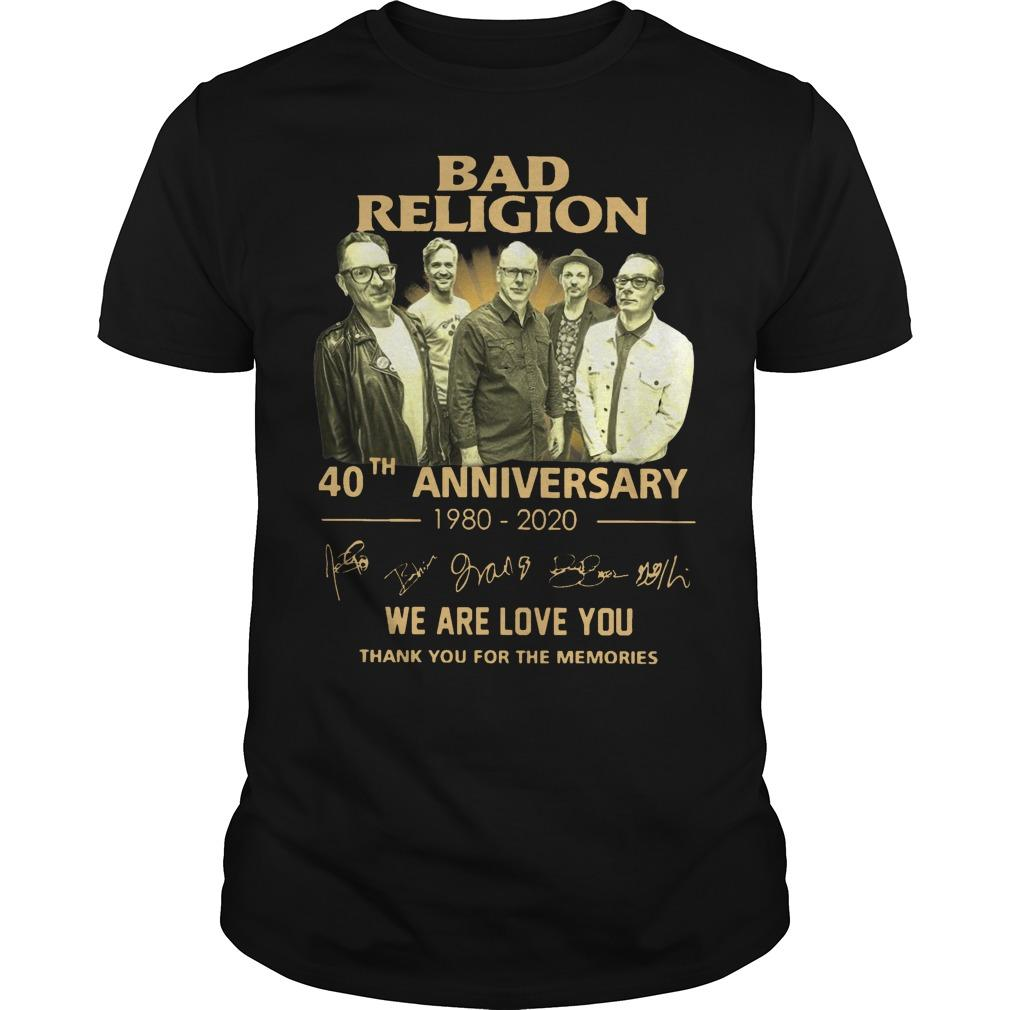 Bad Religion 40th Anniversary We Are Love You Thank You For The Memories Shirt