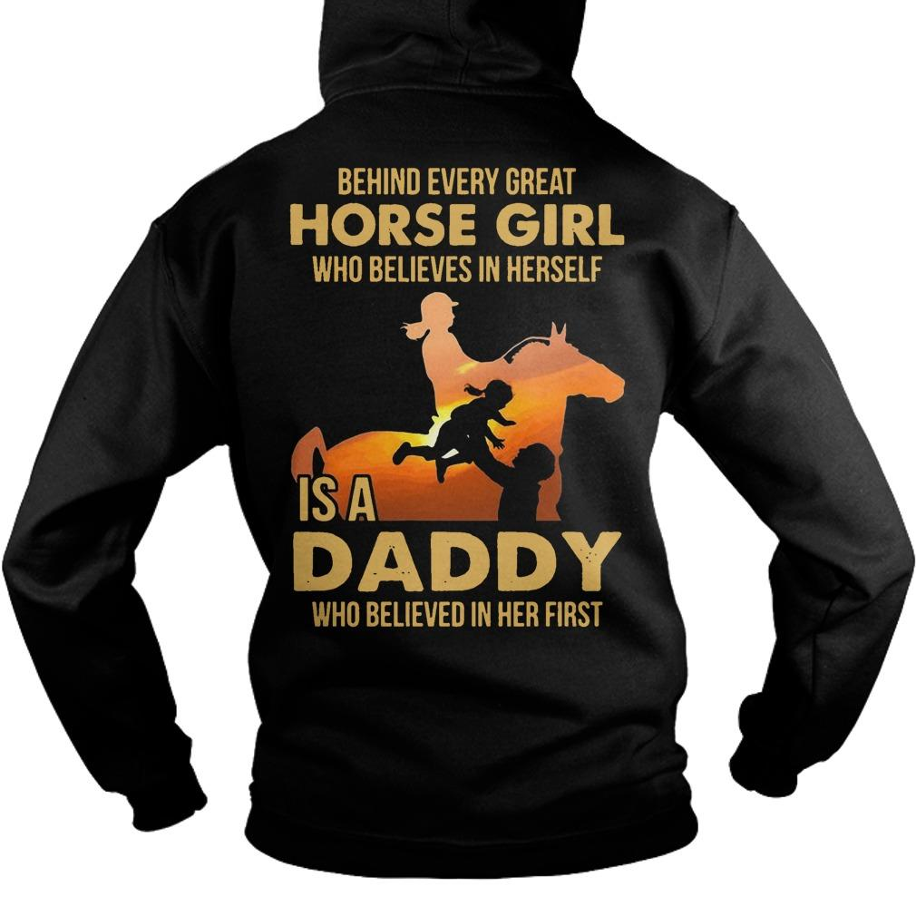 Behind Every Great Horse Girl Who Believe In Herself Is A Daddy Hoodie