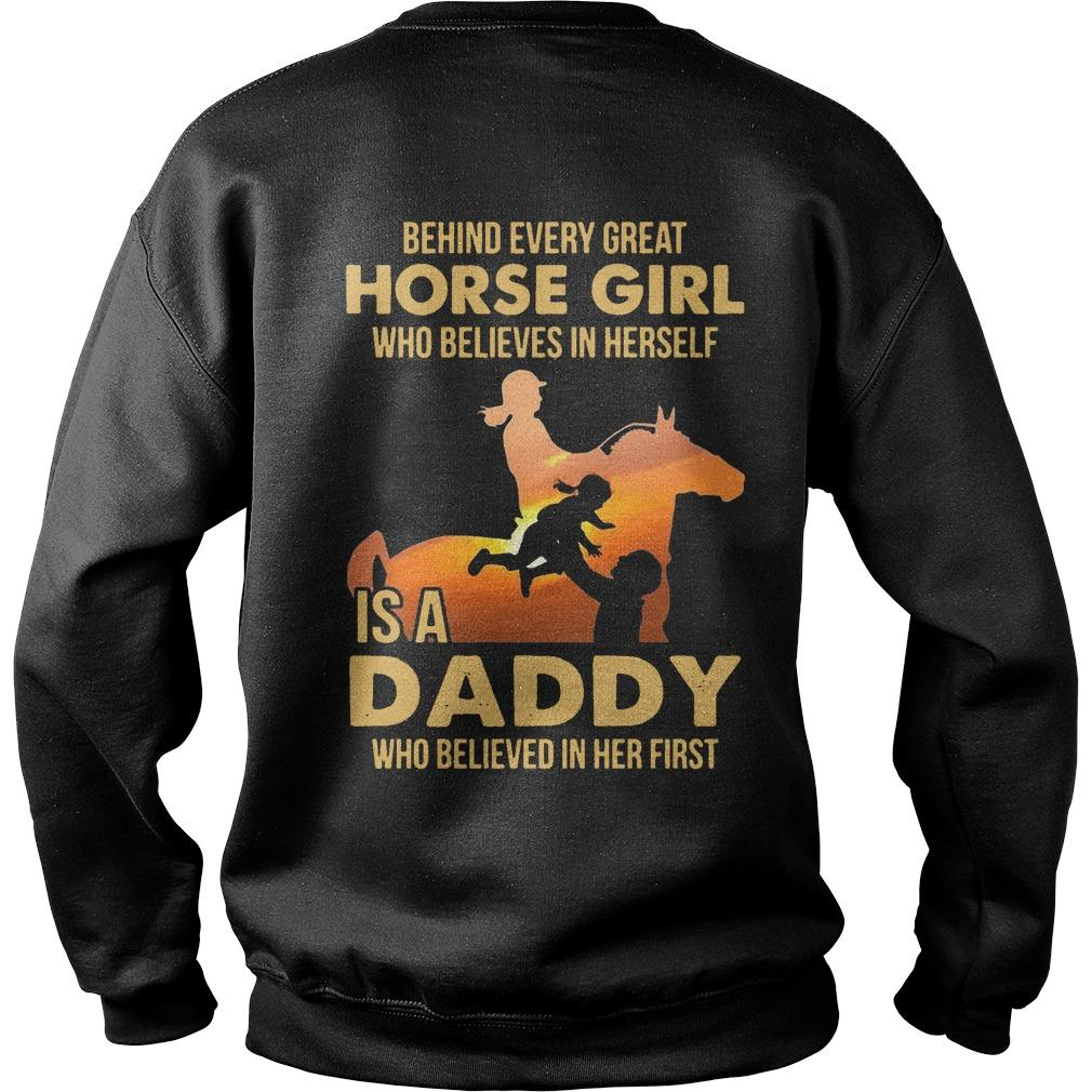 Behind Every Great Horse Girl Who Believe In Herself Is A Daddy Sweater