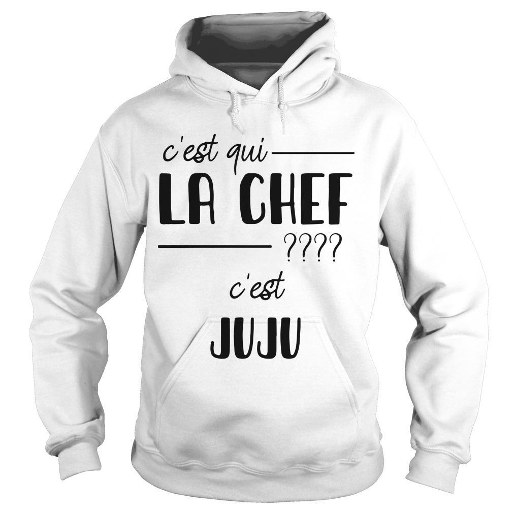 C'est Qui La Chef C'est Juju Hoodie