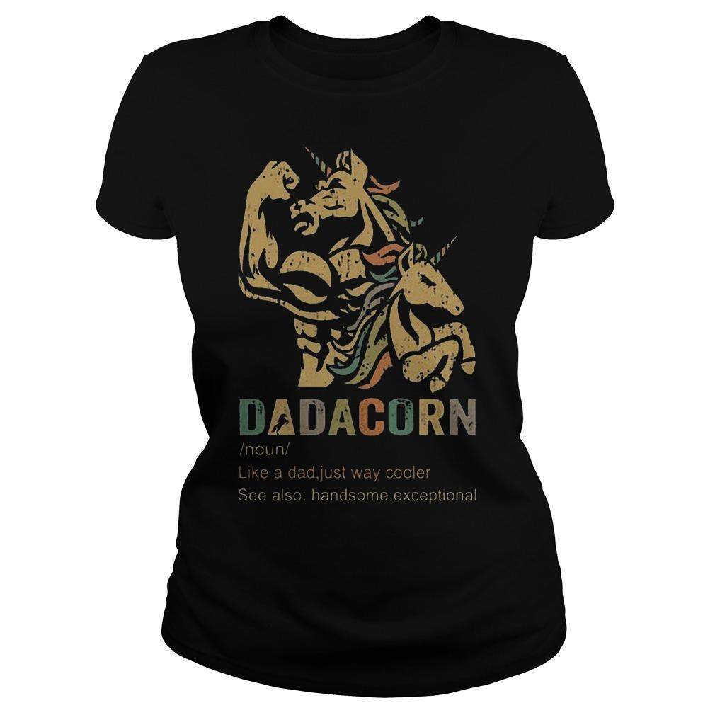 Dadacorn Like A Dad Just Way Cooler See Also Handsome Exceptional Longsleeve