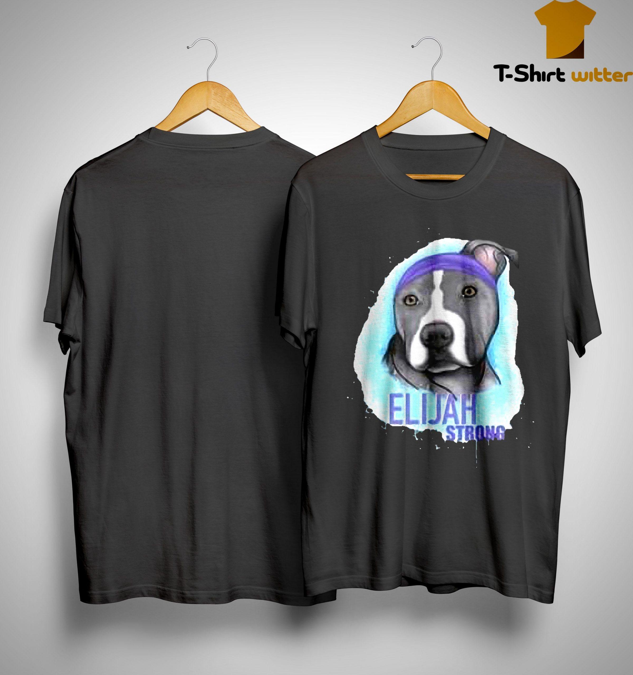 Elijah Strong Shirt