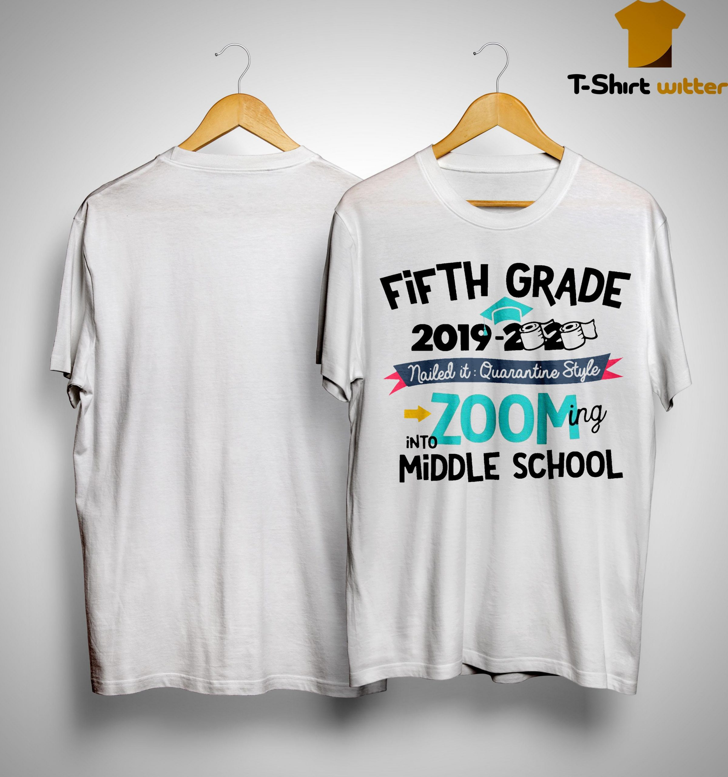 Fifth Grade 2019 2020 Nailed It Quarantine Style Zooming Into Middle School Shirt