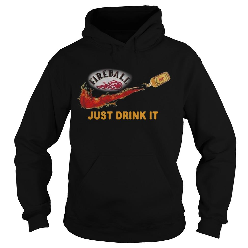 Fireball Just Drink It Hoodie
