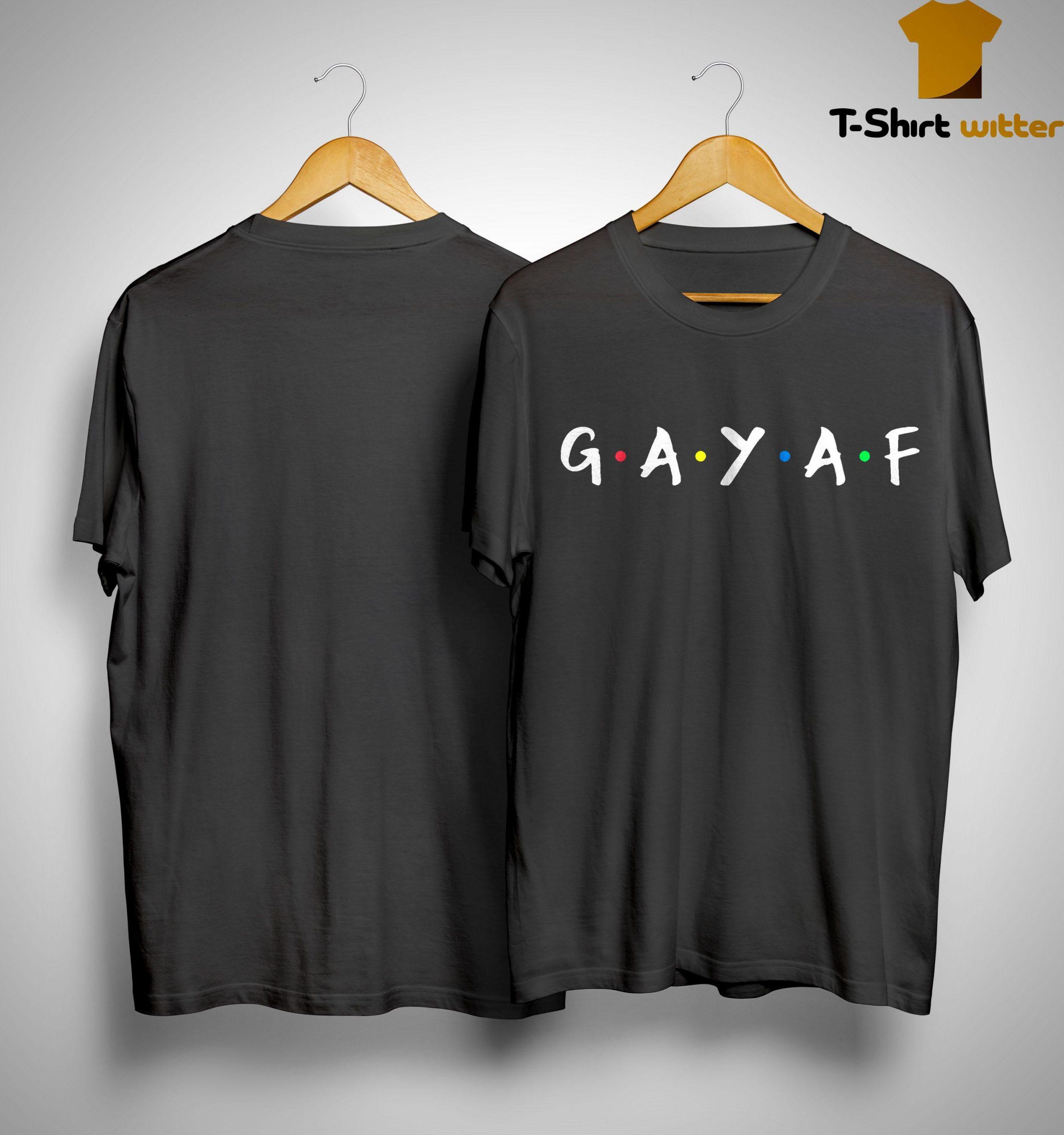 Gay Af Shirt