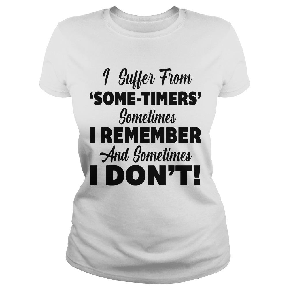 I Suffer From Some-time Sometimes I Remember And Sometimes I Don't Longsleeve