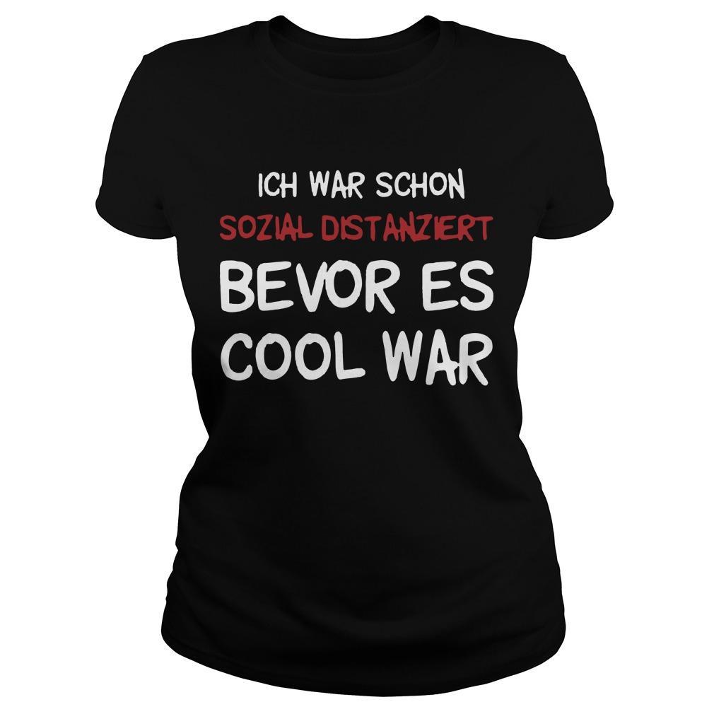 Ich War Schon Sozial Distanziert Bevor Es Cool War Longsleeve