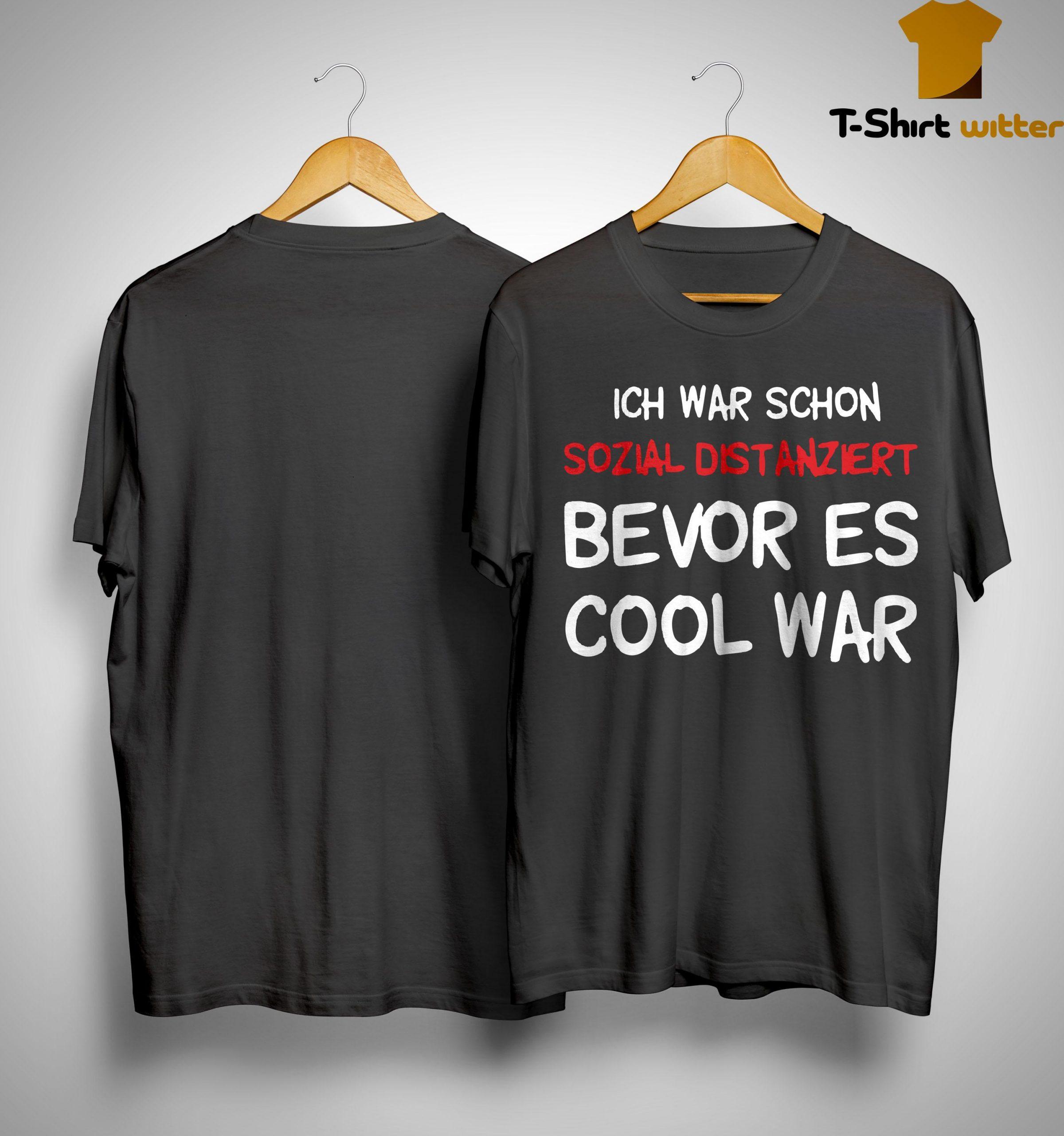 Ich War Schon Sozial Distanziert Bevor Es Cool War Shirt