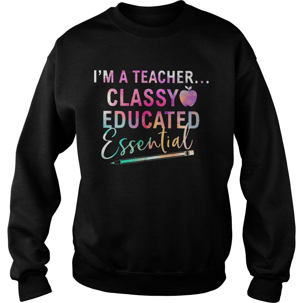 I'm A Teacher Classy Educated Essential Sweater