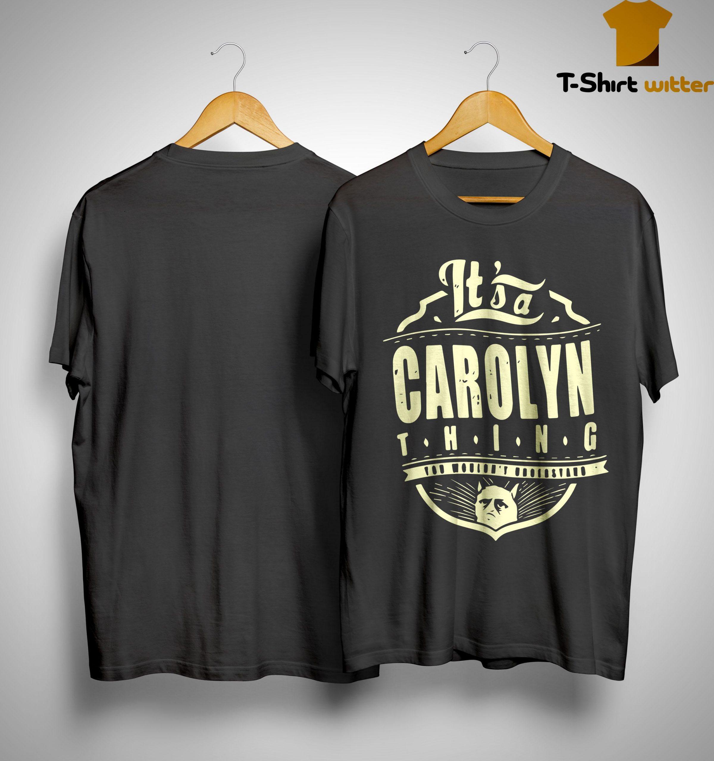 It's A Carolyn Thing Shirt