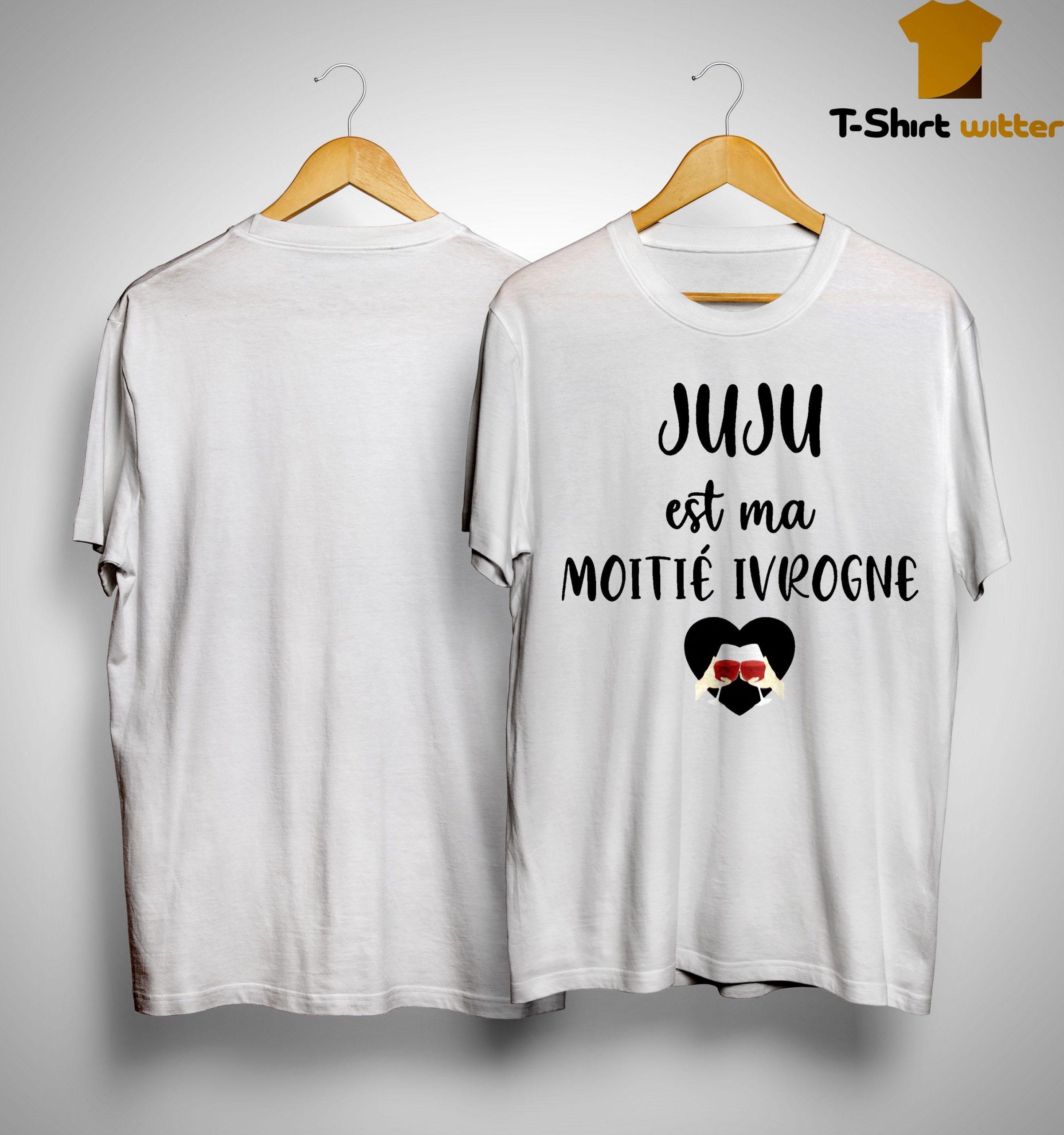 Juju Est Ma Moitié Ivrogne Shirt