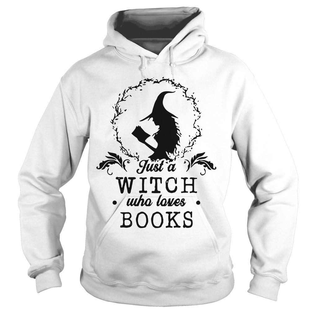 Just A Witch Who Loves Books Hoodie