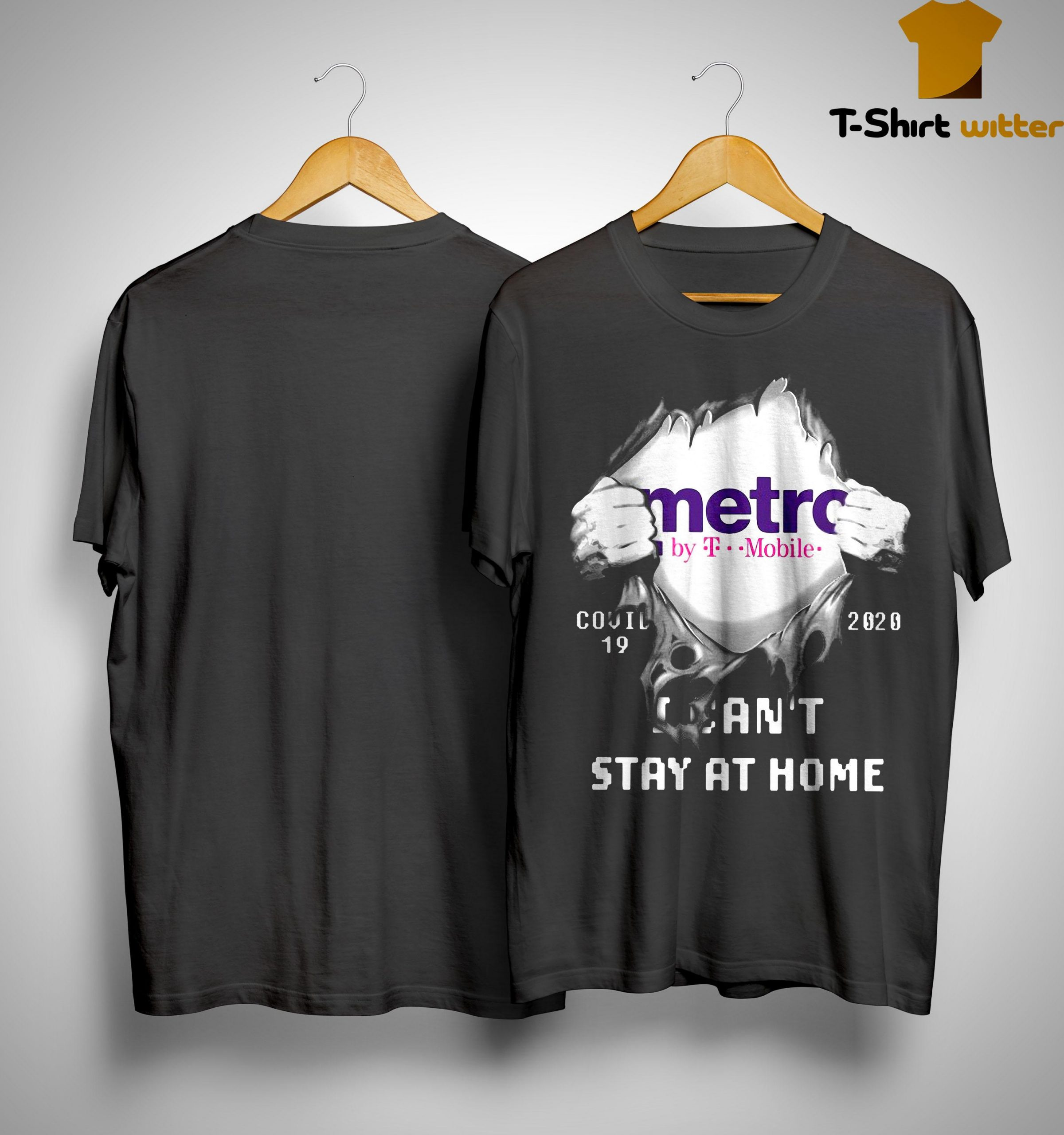 Metro By T Mobile Covid 19 2020 I Can't Stay At Home Shirt