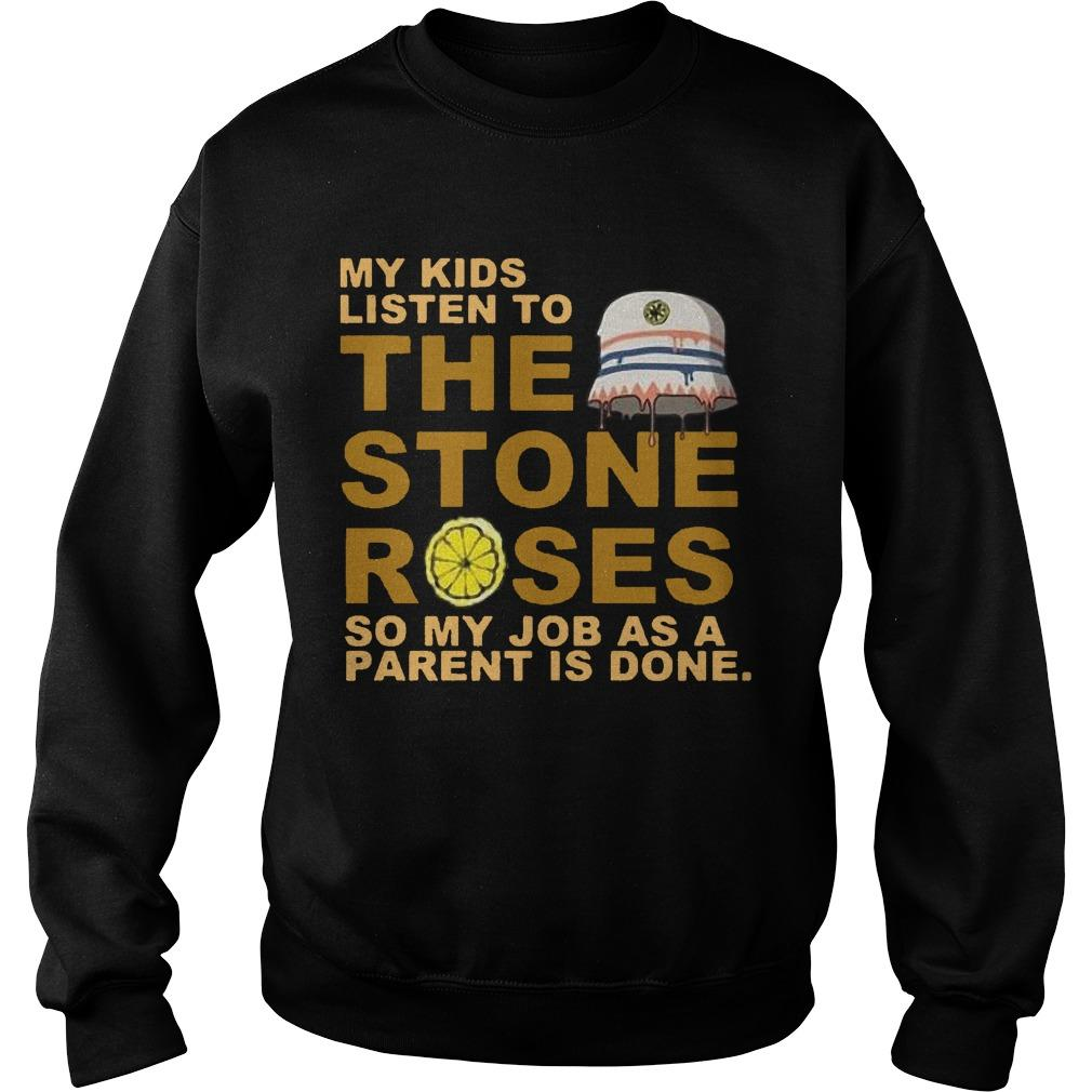 My Kids Listen To The Stones Roses So My Job As A Parent Is Done Sweater