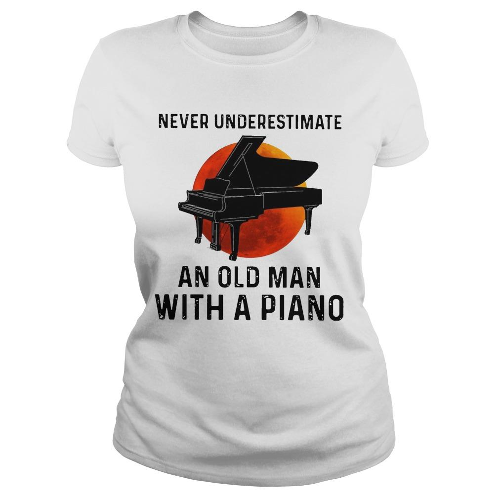 Never Underestimate An Old Man With A Piano Longsleeve