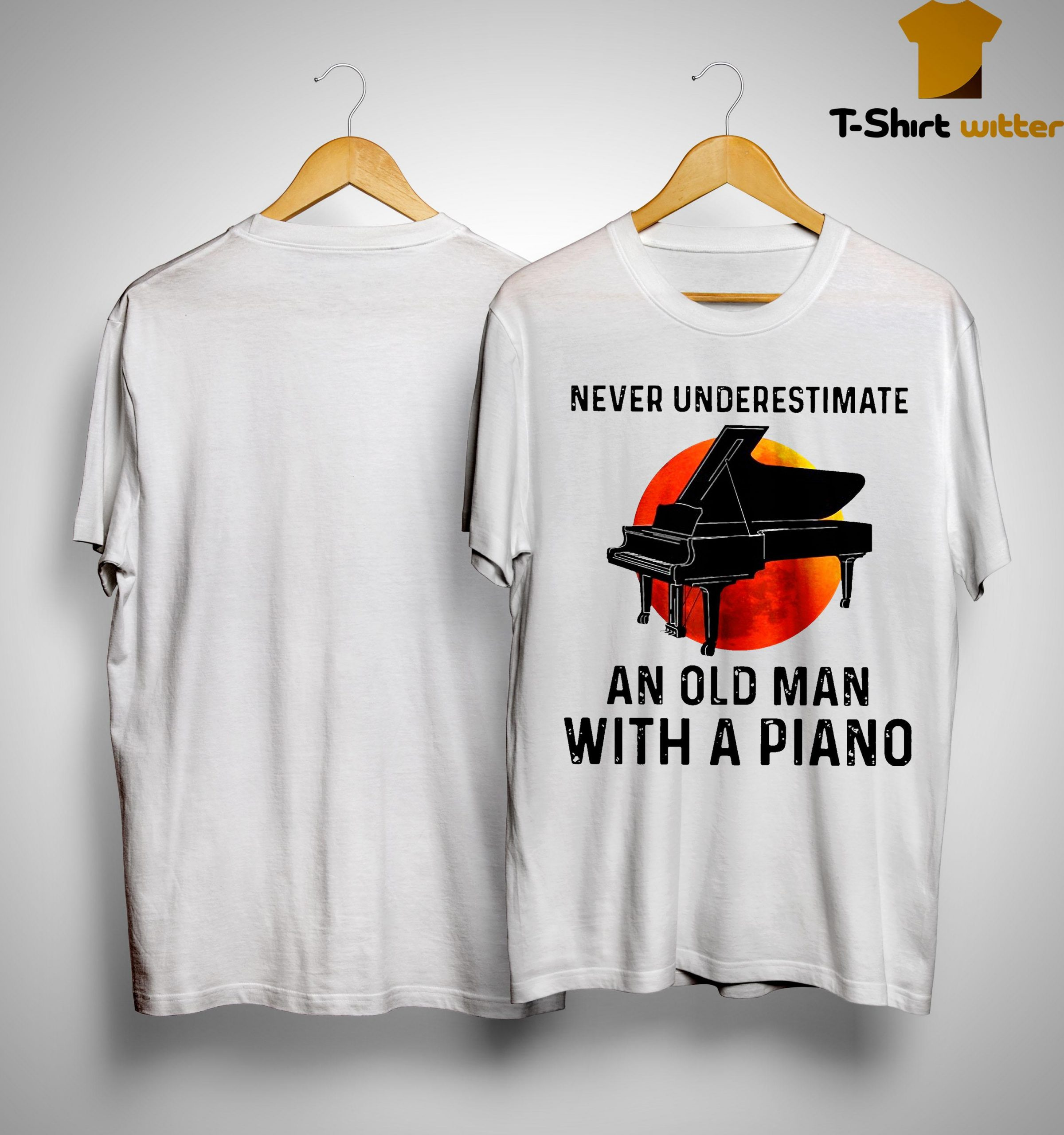 Never Underestimate An Old Man With A Piano Shirt
