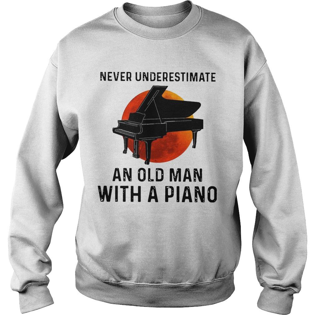 Never Underestimate An Old Man With A Piano Sweater