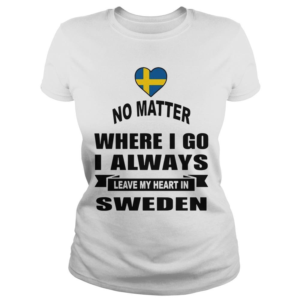 No Matter Where I Go I Always Leave My Heart In Sweden Longsleeve