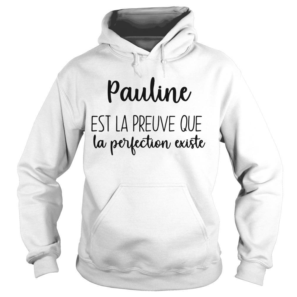 Pauline Est La Preuve Que La Perfection Existe Hoodie