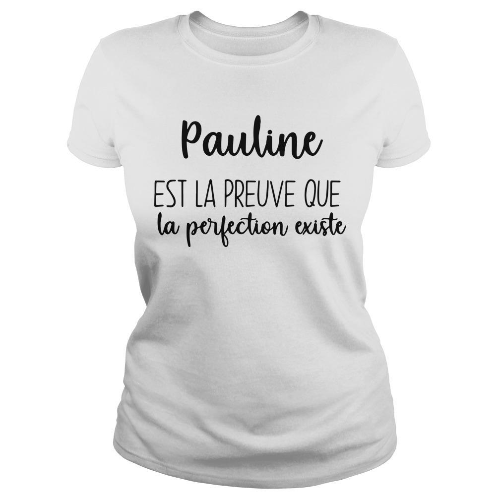 Pauline Est La Preuve Que La Perfection Existe Longsleeve