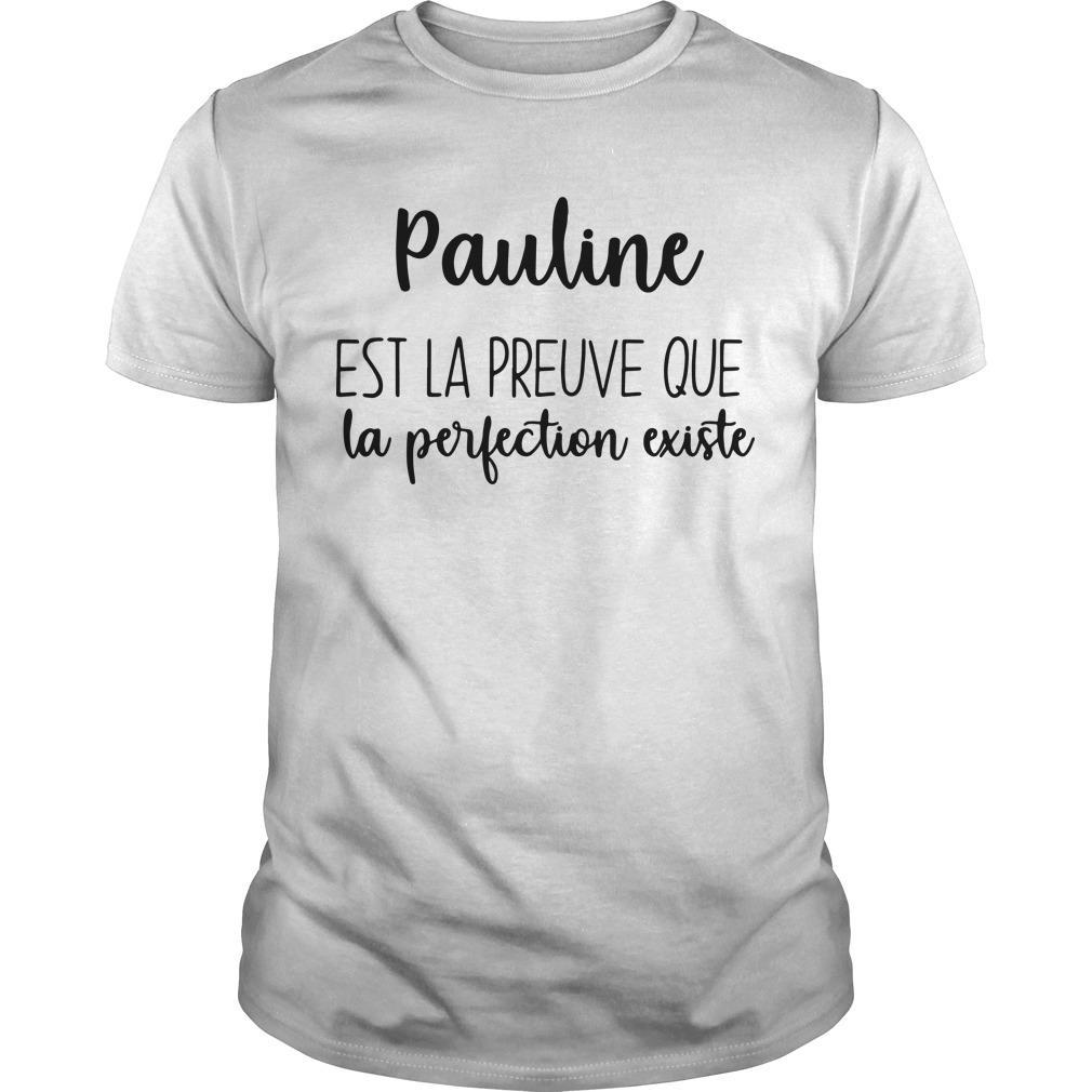 Pauline Est La Preuve Que La Perfection Existe Shirt
