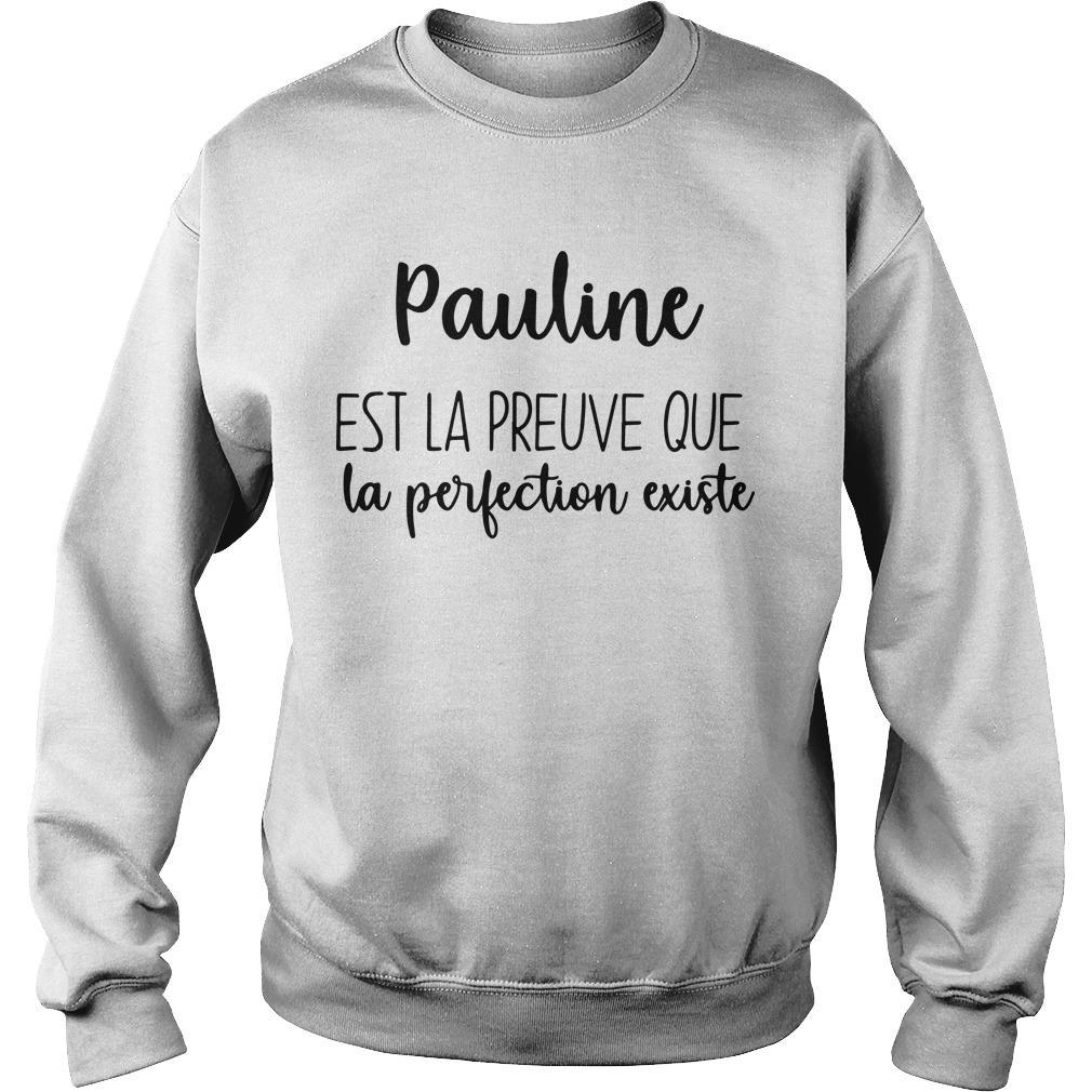 Pauline Est La Preuve Que La Perfection Existe Sweater