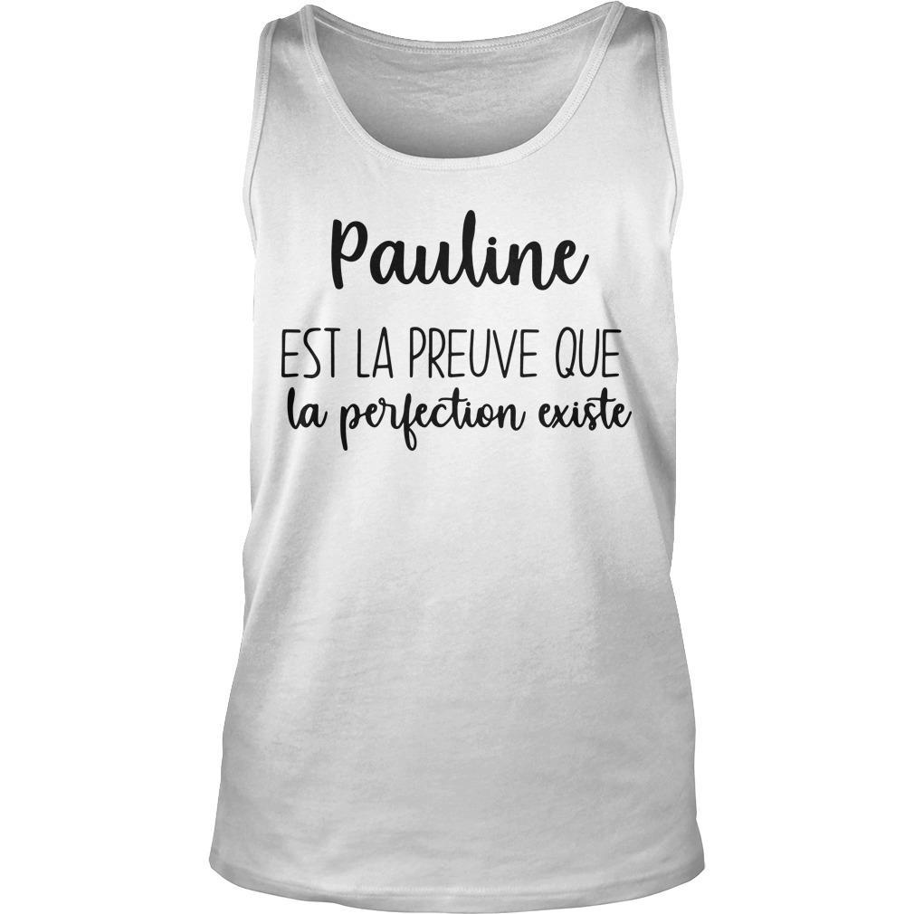 Pauline Est La Preuve Que La Perfection Existe Tank Top