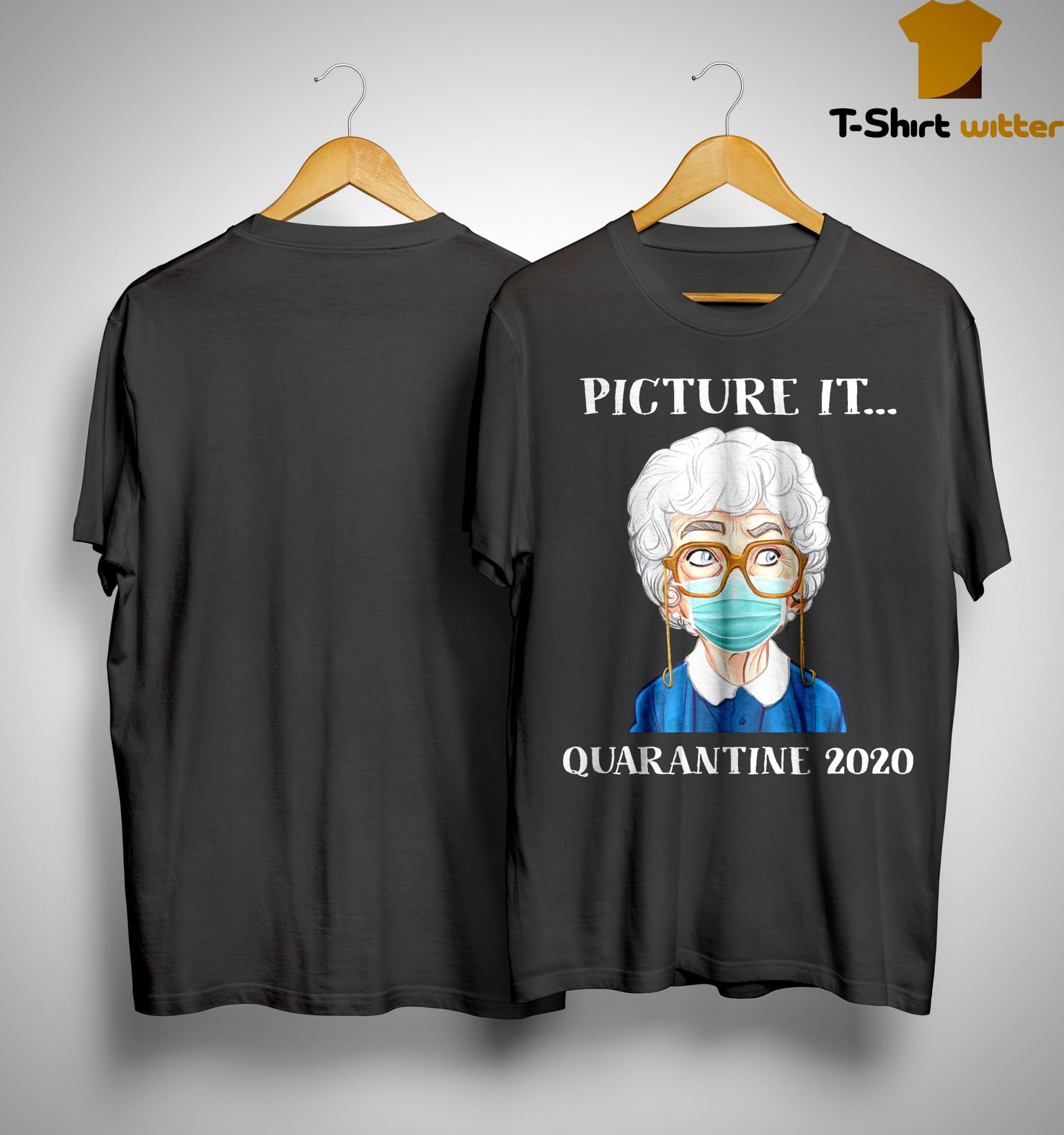 Picture It Quarantine 2020 Shirt
