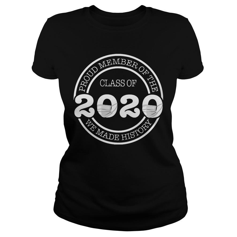 Proud Member Of The Class 2020 We Made History Longsleeve