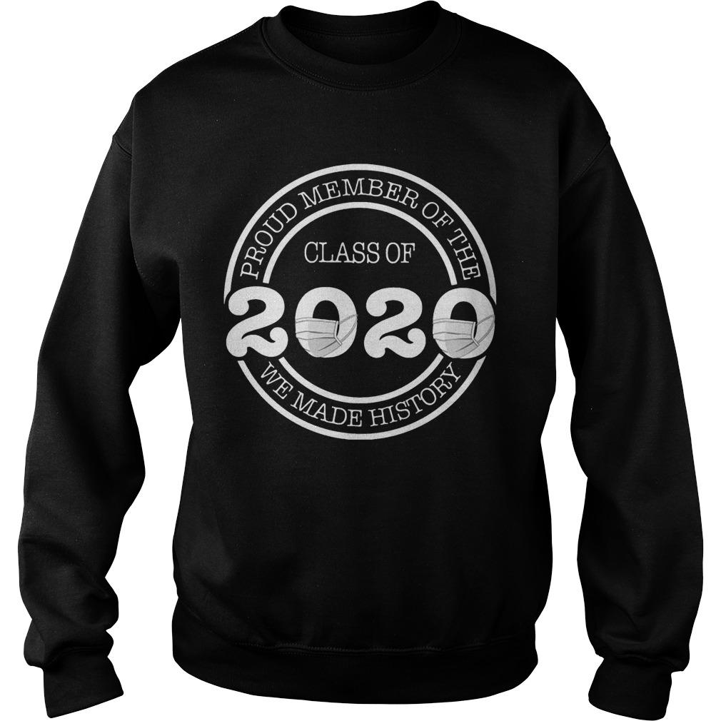 Proud Member Of The Class 2020 We Made History Sweater