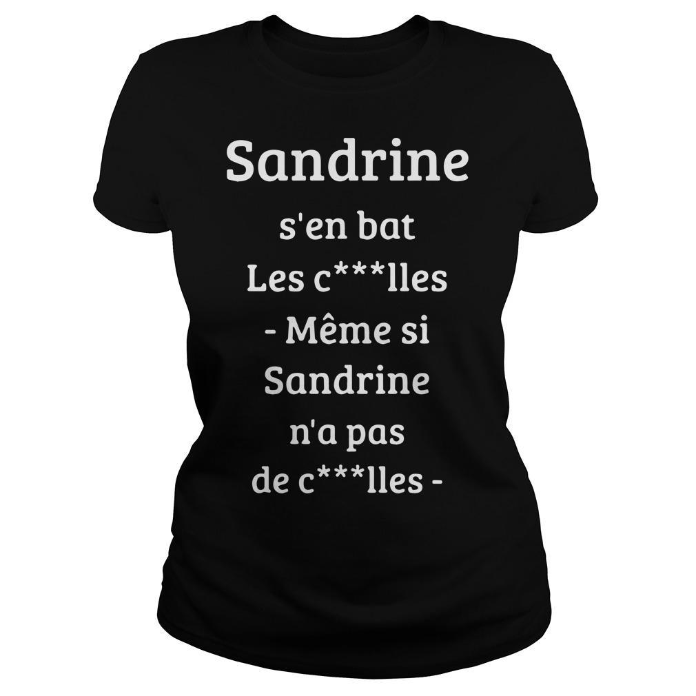 Sandrine S'en Bat Les Couilles Même Si Sandrine N'a Pá De Couilles Longsleeve