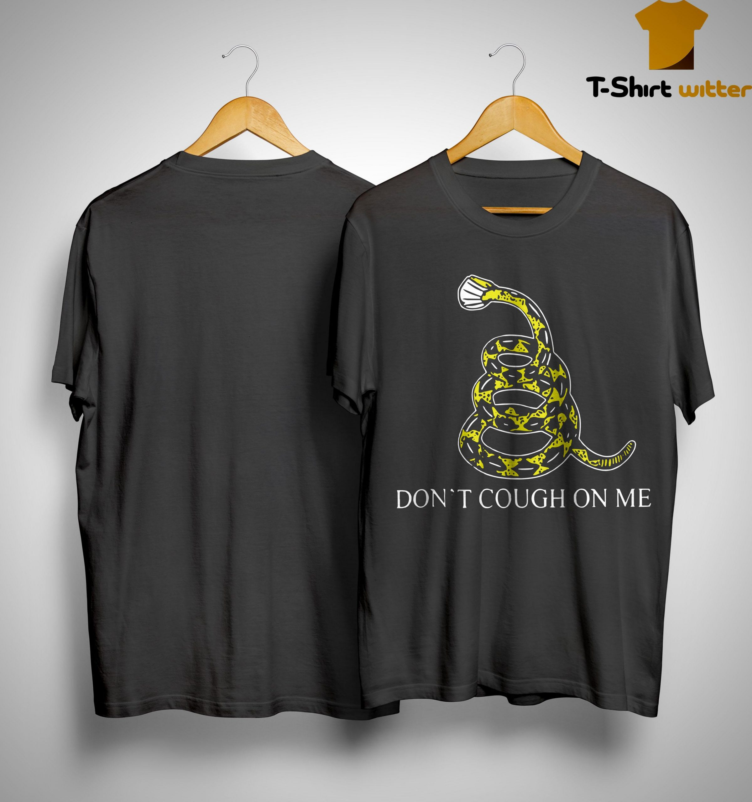 Snake Don't Cough On Me Shirt