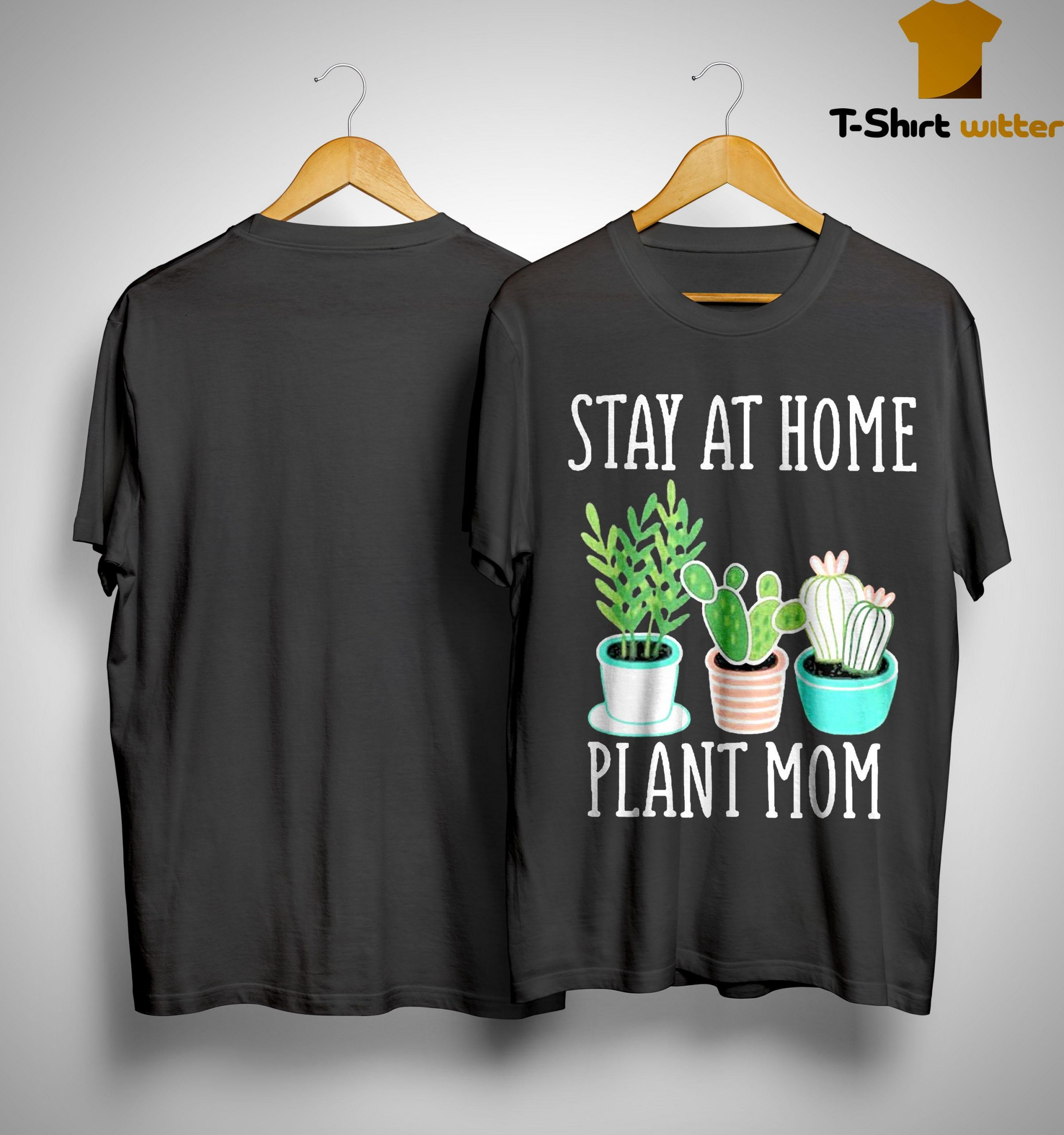 Stay At Home Plant Mom Shirt