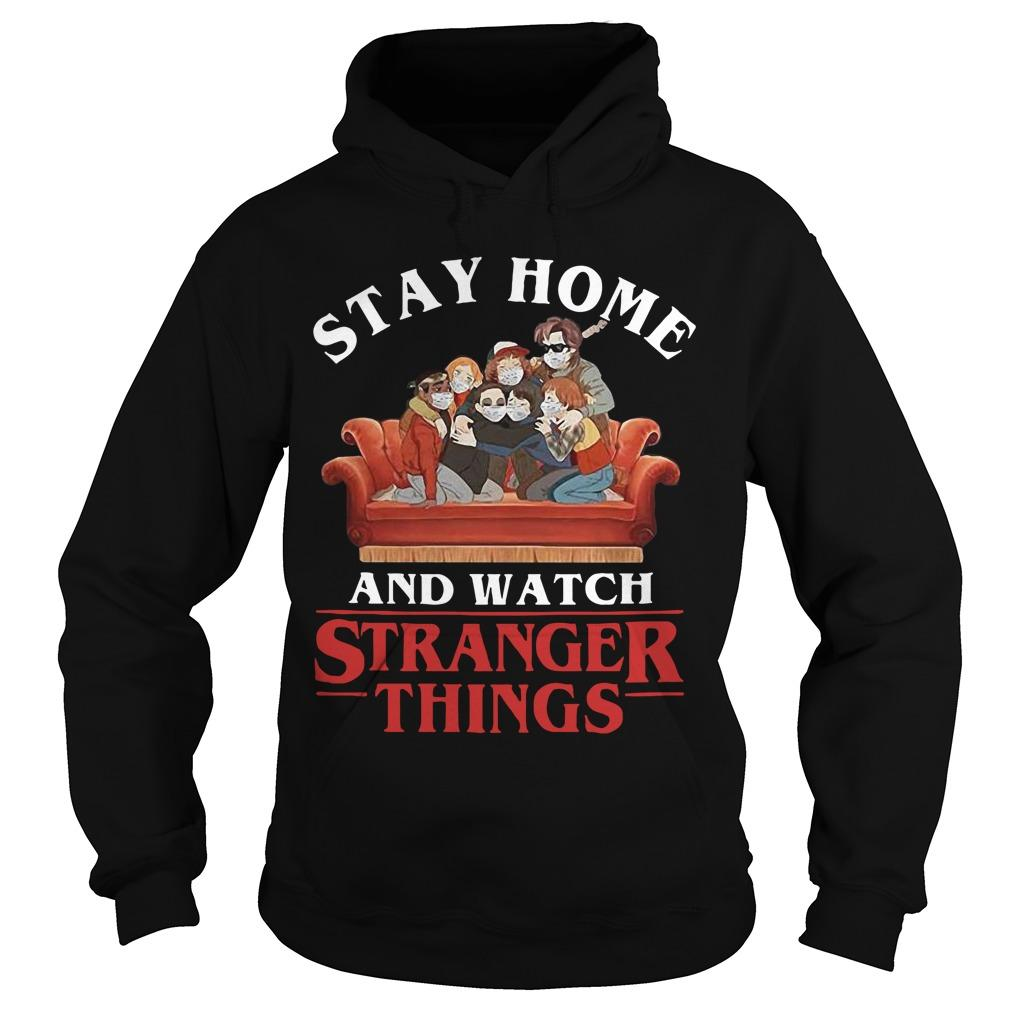 Stay Home And Watch Strange Things Hoodie