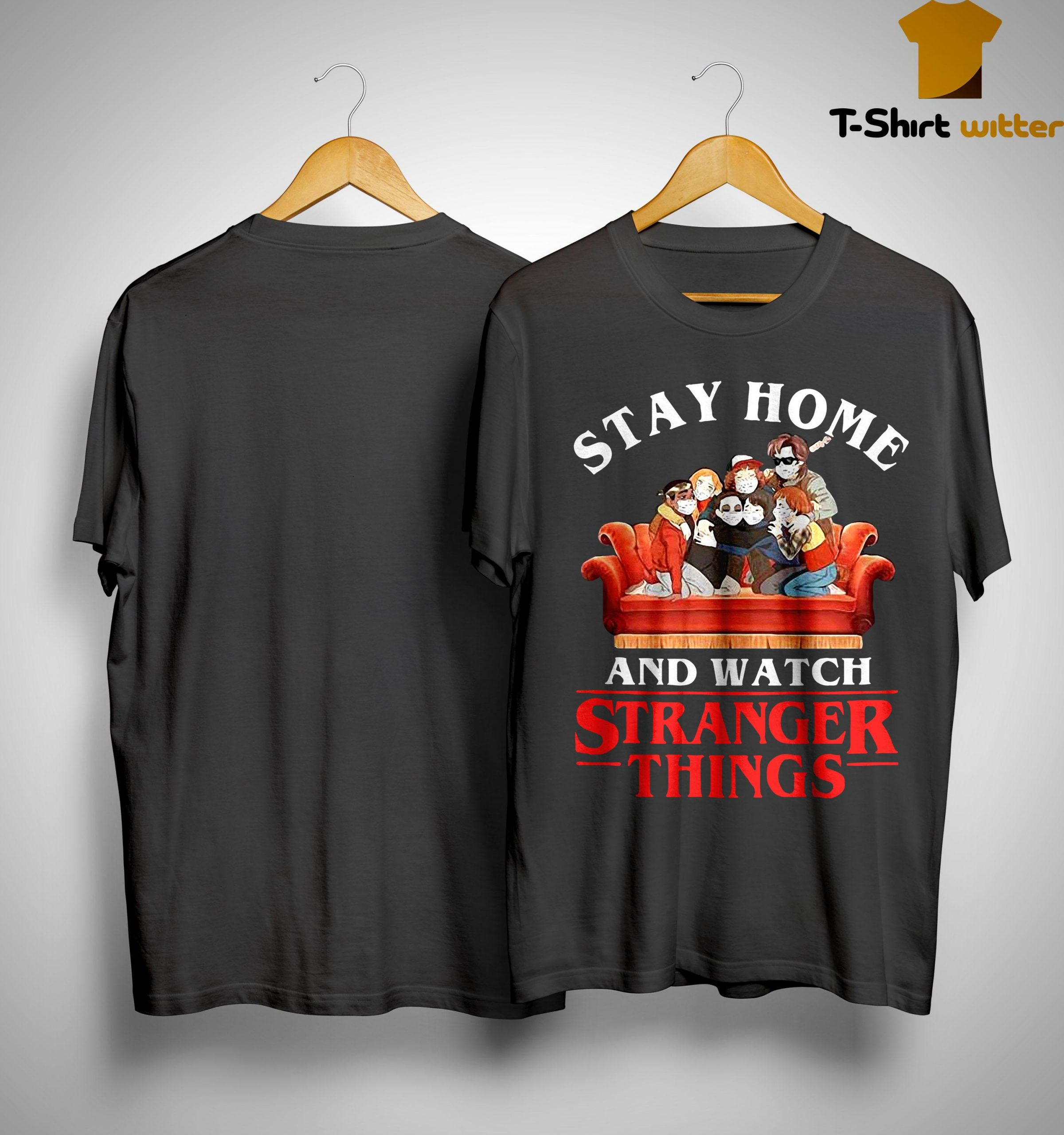 Stay Home And Watch Strange Things Shirt