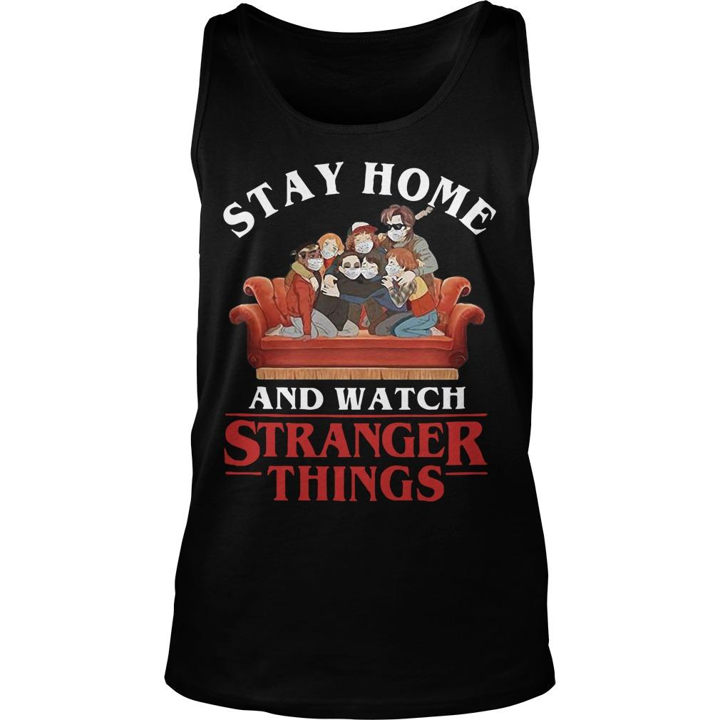 Stay Home And Watch Strange Things Tank Top