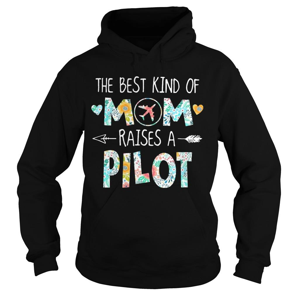 The Best Kind Of Mom Raises A Pilot Hoodie