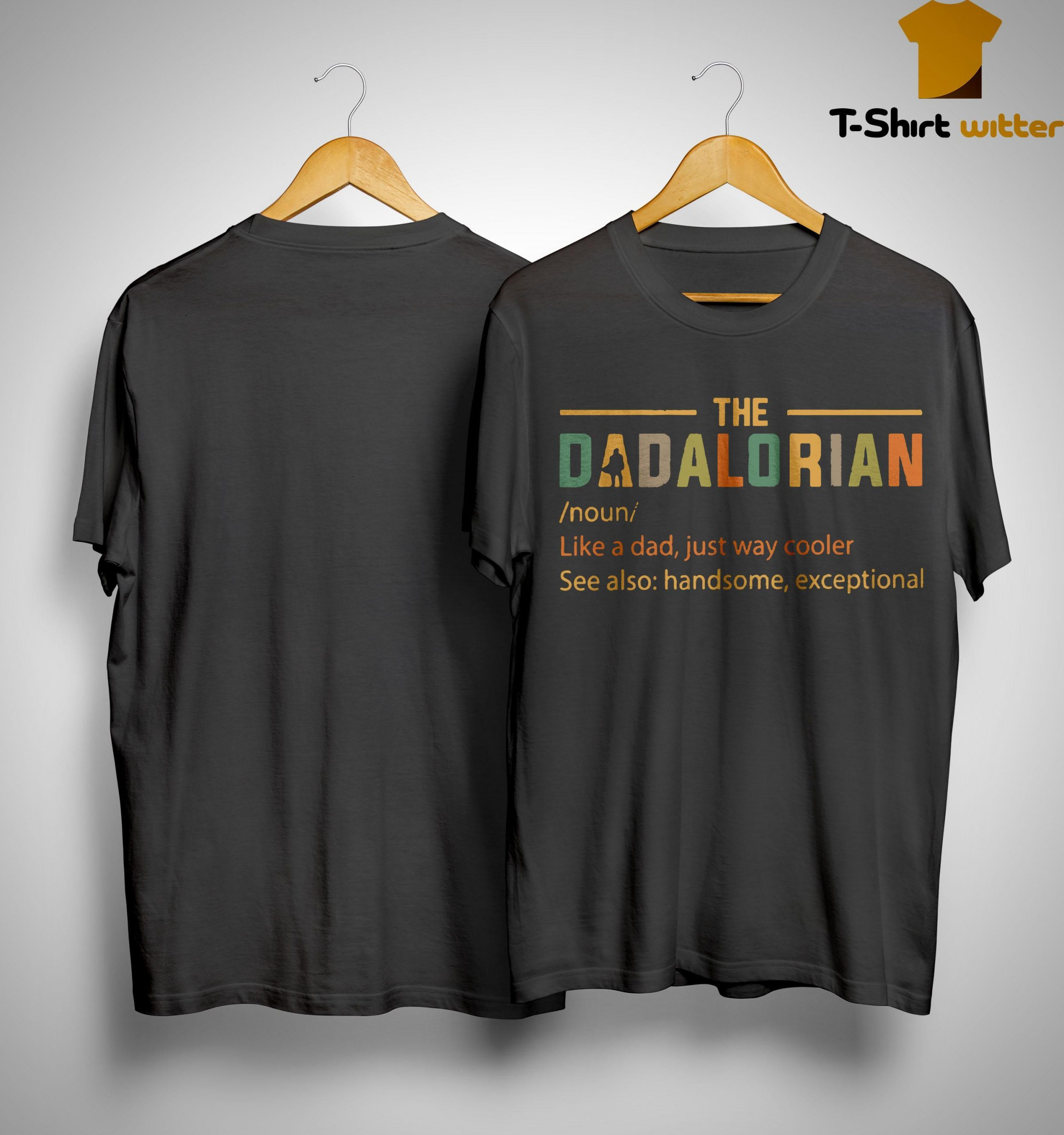 The Dadalorian Definition Like A Dad Just Way Cooler Shirt