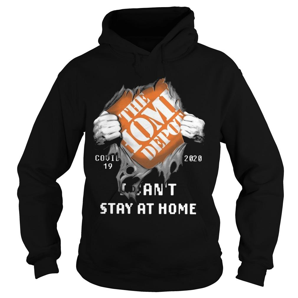 The Home Depot Covid 19 2020 I Can't Stay At Home Hoodie
