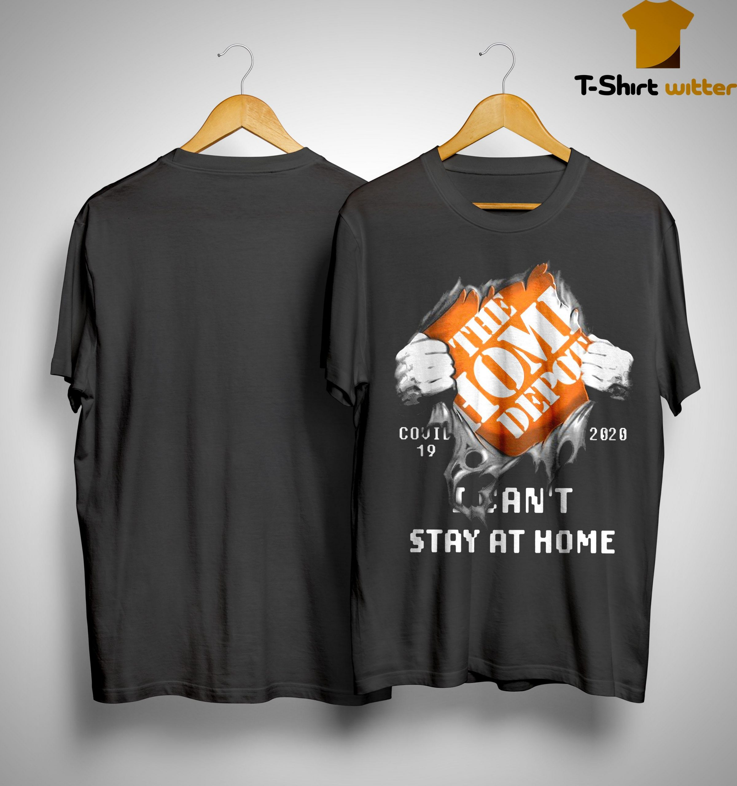 The Home Depot Covid 19 2020 I Can't Stay At Home Shirt